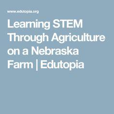 Learning STEM Through Agriculture on a Nebraska Farm | Edutopia