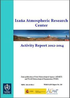 Izaña Atmospheric Research Center : activity report 2012-2014 / prepared by E. Cuevas ... [et al.] (2016)