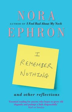 11. I Remember Nothing by Nora Ephron