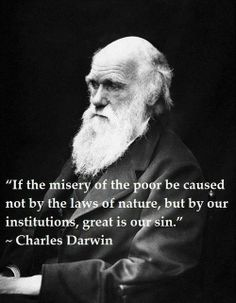 If the misery of the poor be caused not by the laws of nature but by our institutions great is our sin | Anonymous ART of Revolution
