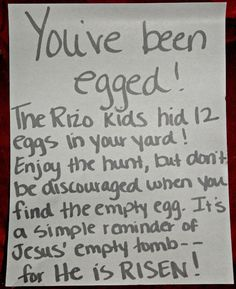 """You've been egged!"" For Easter - kind of   like you've been boo'ed at Halloween. Fun for great neighborhoods like   ours!"