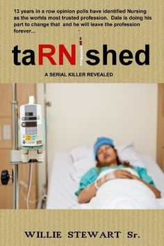 taRNished: A SERIAL KILLER REVEALED by Willie Stewart, http://www.amazon.com/dp/B00HNW8WTO/ref=cm_sw_r_pi_dp_GGNitb15ZK1C8/186-8710931-7770033