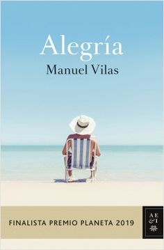 [Get Book] Alegría: Finalista Premio Planeta 2019 (Spanish Edition) Author Manuel Vilas, Jonathan Safran Foer, What To Read, Book Photography, Bibliophile, Love Book, Nonfiction, Book Lovers, Books To Read, Novels