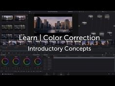 DaVinci Resolve Tutorial | Introductory Color Correction Concepts - YouTube