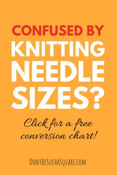 Knitting Needle sizes can be a jungle! 👉🏾 Click here to get a conversion chart for Knitting Needle sizes. This chart will save you every time!