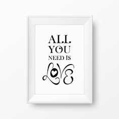 All you need is love art print. Digital wall decoration poster for instant download. Black & white typography artwork. Graphic design quote. by GraphicCorner on Etsy