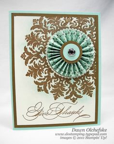 10/30/2011; Dawn Olchefske at Splitcoaststampers Gallery using SU products; love the color combo!