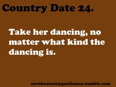 Take me dancing cowboy! Country Dates, Cute N Country, Country Men, Country Girls, Country Girl Life, Country Girl Quotes, Country Sayings, Romantic Date Night Ideas, Romantic Dates