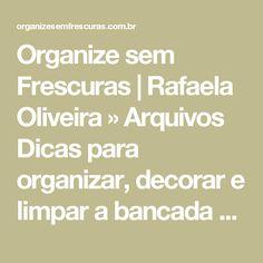 Organize sem Frescuras | Rafaela Oliveira » Arquivos Dicas para organizar, decorar e limpar a bancada da cozinha (pia) - Organize sem Frescuras | Rafaela Oliveira