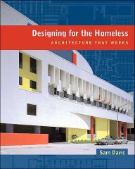 Designing for the Homeless: Architecture That Works / Edition 1 by Sam Davis Download