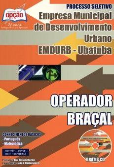 Apostila Processo Seletivo Empresa Municipal de Desenvolvimento Urbano - EMDURB de Ubatuba / SP - 2014: - Cargo: Operador Braçal