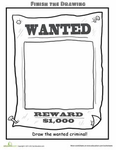 Second Grade People Worksheets: Finish the Drawing: Draw the Wanted Criminal! Wild West Activities, Craft Activities For Kids, Kid Crafts, Art Prompts, Writing Prompts, Wild West Crafts, Art Worksheets, Coloring Worksheets, Wild West Theme