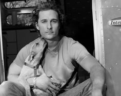 Matthew McConaughey...that dog just made him even sexier...didn't think it was possible.