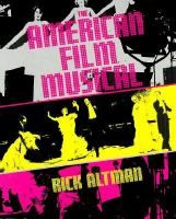 The American film musical / Rick Altman. - WTT JU9 Y74 H Alt