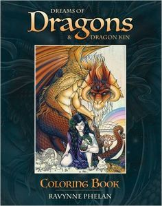 Dreams Of Dragons Dragon Kin Coloring Book Amazonde Ravynne Phelan
