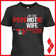 Harley Quinn tshirt I'm the psycHOTic wife everyone warned you about - Rad Shirt - Ideas of Rad Shirt - Harley Quinn tshirt I'm the psycHOTic wife everyone warned you about Dc Comics, Joker And Harley Quinn, Gotham City, Cute Outfits, Matching Outfits, Cool Stuff, Nerd Stuff, My Style, Mens Tops