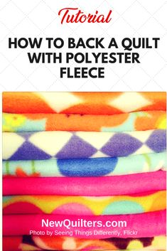 Can you back a quilt with polyester fleece instead of the usual batting and cotton backing layers? Yes! The result is warm, light, tough, and easy to wash. Learn how to quilt with fleece in the tutorial from NewQuilters.com. #fleecequiltbacking, #quiltbacking
