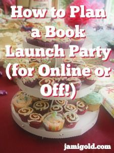 When we first start writing, we might want to celebrate becoming an Author. One way we can appreciate our accomplishments is to hold a book launch party. Today's guest poster is an expert at knowing our options, and she's sharing her tips, advice, and to-do lists for all types of launch parties.