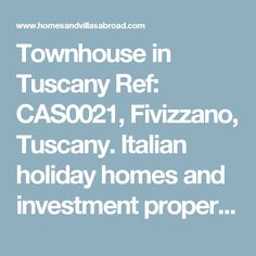 Townhouse in Tuscany Ref: CAS0021, Fivizzano, Tuscany. Italian holiday homes and investment property for sale.