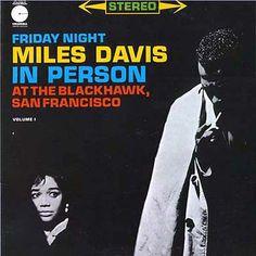 Artist: Miles Davis    Title: Friday Night at the Blackhawk, San Francisco    Label: Columbia Records    Date: 1961