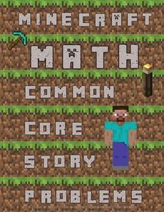 Minecraft Math: Common Core High Interest Story Prloblems. Students become Steve and are in survival mode. They have to solve 10 Minecraft-related problems in order to survive. Highly engaging for students! $