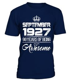 "# September 1927 90th Birthday Gifts 90 yrs old Bday T-shirt . Special Offer, not available in shops Comes in a variety of styles and colours Buy yours now before it is too late! Secured payment via Visa / Mastercard / Amex / PayPal How to place an order Choose the model from the drop-down menu Click on ""Buy it now"" Choose the size and the quantity Add your delivery address and bank details And that's it! Tags: 90th Birthday Gift Tee Shirt Born in September 1927 Shirt, 90th anniversary…"