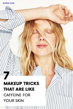 We list the best makeup tricks for tired eyes and the products you need to pull them off. See them all here.