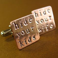 Hide Your Kids Hide Your Wife Cuff Links  hand by SpiffingJewelry, $18.00