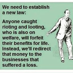 New law:  Rioting and looting equals loss of welfare benefits