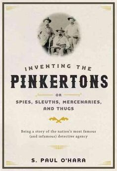 Between 1865 and 1937, Pinkertons National Detective Agency was at the center of countless conflicts between capital and labor, bandits and railroads, and strikers and state power. Some believed that