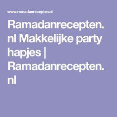 Ramadanrecepten.nl Makkelijke party hapjes   Ramadanrecepten.nl