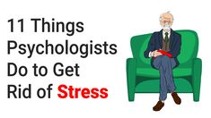 11 Things Psychologists Do to Get Rid of Stress
