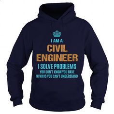 CIVIL ENGINEER - I SOLVE PROBLEMS - #womens #college sweatshirts. GET YOURS => https://www.sunfrog.com/LifeStyle/CIVIL-ENGINEER--I-SOLVE-PROBLEMS-Navy-Blue-Hoodie.html?60505