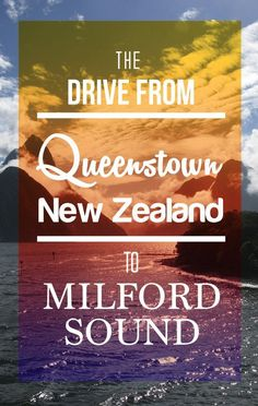 The drive from Queenstown, New Zealand to Milford Sound