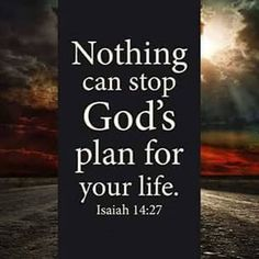 Nothing can stop God's plan for your life. Isaiah 14:27 #CDFF #christiandating #onlinedating #christianquotes #christianinspiration