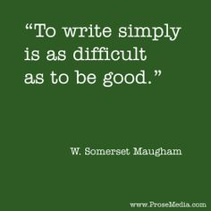 """Prose Quote""--by W. Somerset Maugham. ProseMedia.com is a custom writing service for brands. We write content worth sharing."