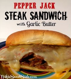 Pepper Jack Steak Sandwich with Garlic Butter