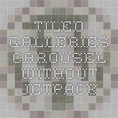Tiled Galleries Carousel Without Jetpack
