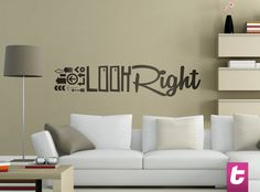 Contradictory design, a wall sticker saying look right but the image says other wise. Confuse people with this wall sticker.