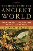 The History of the Ancient World: From the Earliest Accounts to the Fall of Rome (Medieval and Renaissance to follow) - Susan Wise Bauer