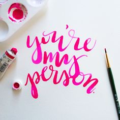 """Hand lettering by Jenn Gietzen - """"You're my person. Calligraphy Letters, Typography Letters, Modern Calligraphy, Typography Design, Calligraphy Qoutes, Typography Quotes, Watercolor Lettering, Brush Lettering Quotes, Lettering Art"""