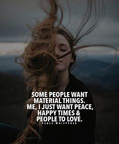 Positive Quotes : Some people want material things..