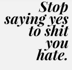 Stop what you hate! – La Mia Prima Vita