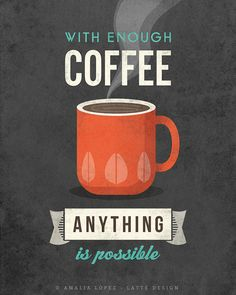 With enough coffee. Coffee print Coffee poster by LatteDesign