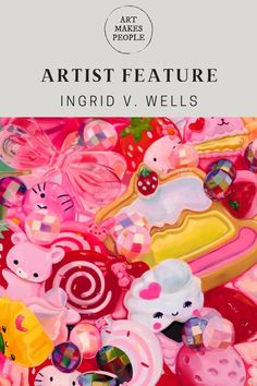 The colorful, sticky-sweet paintings of Ingrid V. Wells Happy Paintings, Contemporary Artists, Amazing Art, Princess Peach, Illustration Art, Wellness, Canvas, Colorful, Sweet