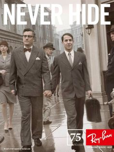 "randomwerds: lgbtqgmh: itsthelifeinyour-years: Ray Ban's ""Never Hide"" campaign. [Ray Ban poster depicts a gay couple holding hands in a . Gay Pride, Sunglasses For Your Face Shape, Banned Ads, Gerhard, Photo Vintage, Vintage Ads, Retro Mode, Tom Daley, Great Ads"