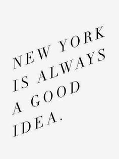 New York Is Always A Good Idea Art Print by Note to Self: The Print Shop. Story of my life. Quotes To Live By, Me Quotes, Empire State Of Mind, This Is Your Life, My Kind Of Town, Down South, Note To Self, Wise Words, Decir No