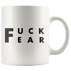 FUCK FEAR Mug