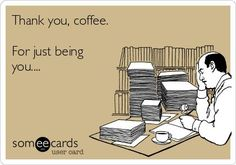 Shout out to coffee, just 'cause!