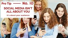 #SoMe: Why Social Media isn't actually all about you - it's about your audience (shocking, I know).